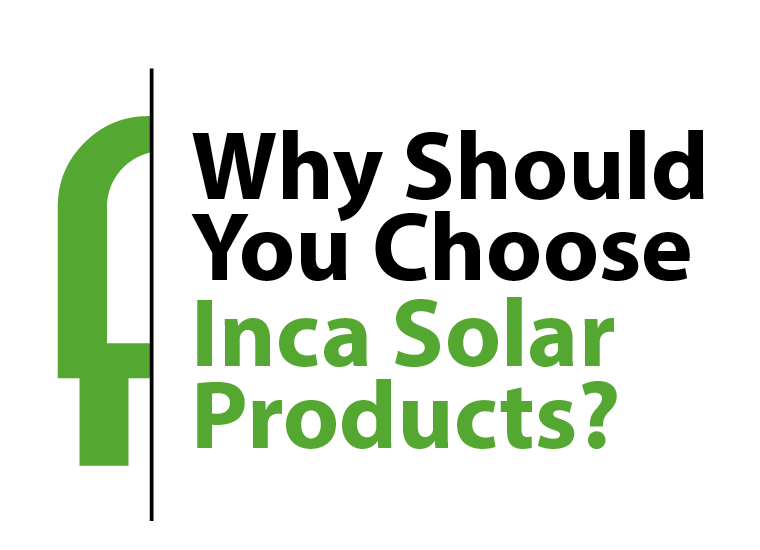 Inca - Why should you choose Inca solar products