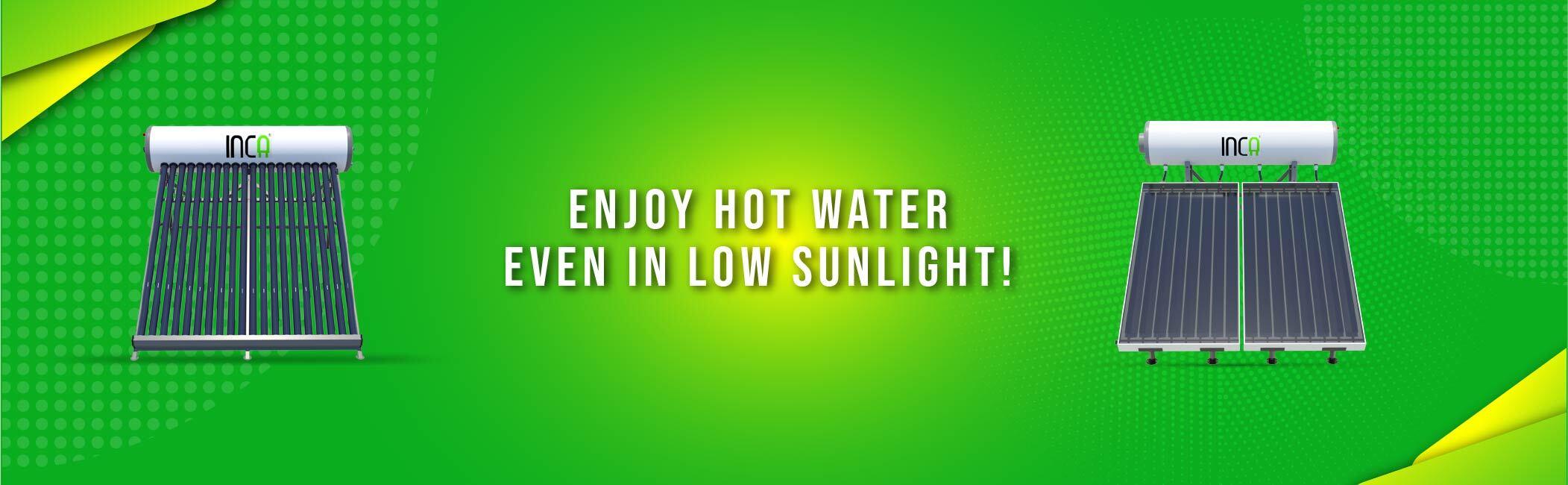 Inca - Enjoy hot water even in low sunlight